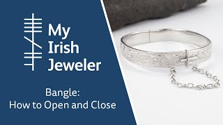 Bangle: How to Open and Close