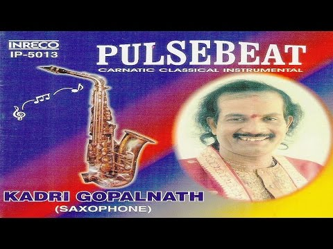 CARNATIC CLASSICAL INSTRUMENTAL | PULSEBEAT | KADRI GOPALNATH | JUKEBOX