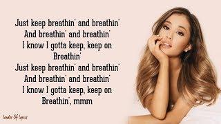 Ariana Grande   Breathin (Lyrics)