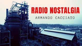 Radio Nostalgia - Armando Cacciato