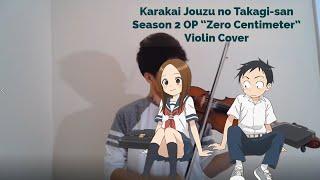 """Karakai Jouzu no Takagi-san Season 2 Opening """"Zero Centimeter"""" by Yukio Oohara Violin Cover"""