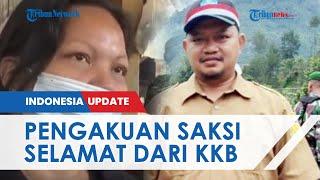 Korban Selamat Ungkap Detik-detik Mencekam saat KKB Serang Warga, Sembunyi 5 Jam di Kamar Mandi