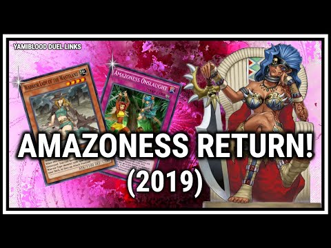 AMAZONESS RETURN 2019!!! NERF THEM, BREAK THEM YOU CAN NEVER SHAKE THEM! [Yu-Gi-Oh! Duel Links]
