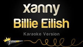 Billie Eilish   Xanny (Karaoke Version)