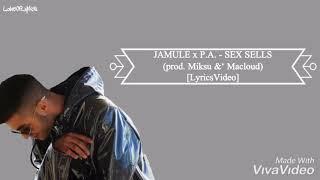 JAMULE X P.A.   Sex SELLS (prod. Miksu &' Macloud) [LyricsVideo]