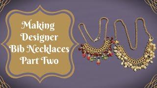 Making Designer Bib Necklaces, Part Two