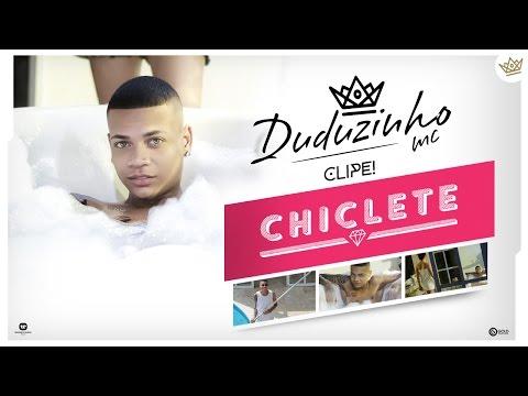 Mc Duduzinho - Chiclete