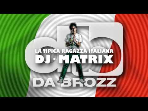 la tipica ragazza italiana dj matrix
