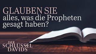 Glauben Sie alles, was die Propheten gesagt haben?