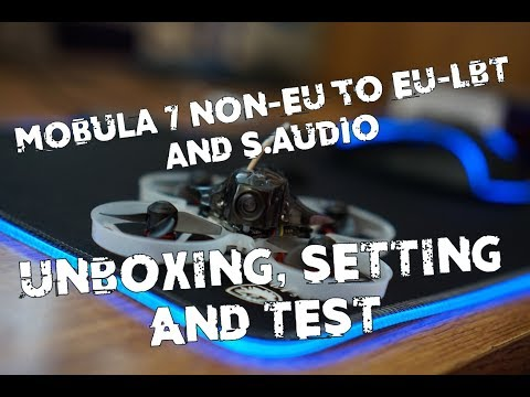 Mobula 7 NON-EU to EU-LBT and S.audio setting, unboxing and review