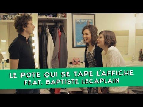 Sans Gêne - Le pote qui se tape l'affiche (avec Baptiste Lecaplain)