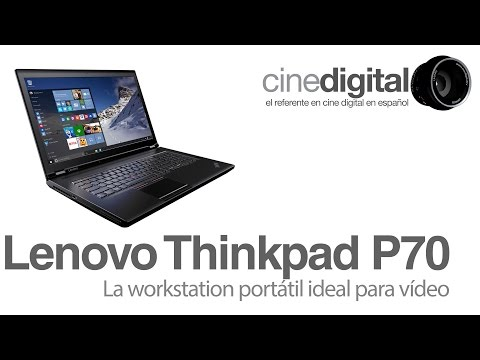 Lenovo Thinkpad P70, la workstation portátil ideal para vídeo