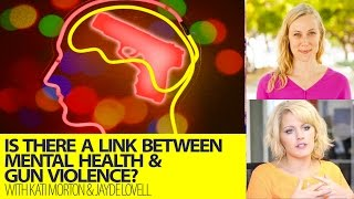 Is There a Link Between Mental Health and Guns? With Therapist Kati Morton