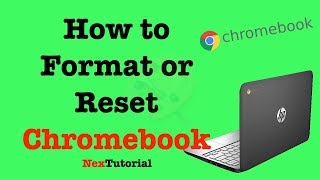 How to Factory Reset Chromebook | How to Format ChromeBook | Hard Reset Chromebook | NexTutorial