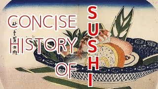 Concise History of Sushi 【Sushi Chef Eye View】