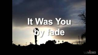 It Was You by fade
