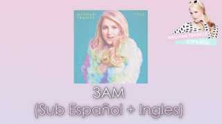 Meghan Trainor - 3am ( Lyrics + Sub Español + Ingles )