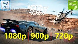 Need for Speed Payback GTX 750 Ti 4GB 1080p, 900p, 720p
