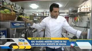 Edu Guedes mostra como são feitos os sorvetes em sua própria sorveteria #Receitas