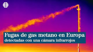 Una cámara infrarrojos detecta fugas de metano en Europa