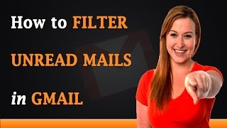 How to Filter Unread Mails in Gmail Account