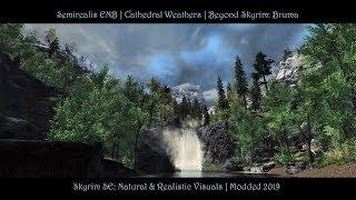 SkyrimSE- Semirealis ENB - Cathedeal - Beyond Skyrim Bruma - Realistic Combo