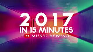 2017 IN 15 MINUTES - YouTube Music Rewind 2017