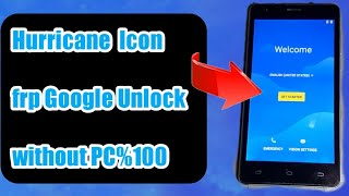 How to Remove Hurricane Lcon Bypass  Google Unlock FRP hurricane lcon 2019