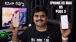 Google Pixel 3 VS iphone XS Max Camera Comparison Review ll in telugu ll