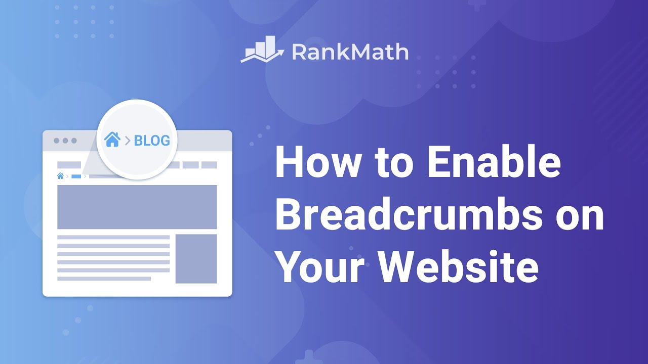 How to Enable Breadcrumbs on Your Website with Rank Math SEO? Rank Math SEO
