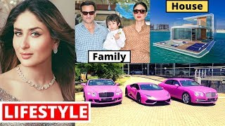 Kareena Kapoor Khan Lifestyle 2020, Son,House,Income,Husband,Cars,Family,Biography,Movies,&Net Worth