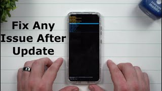 How To Fix Any & All Issues After You Update Your Samsung