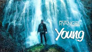 Ryangel    Young (Official Video)