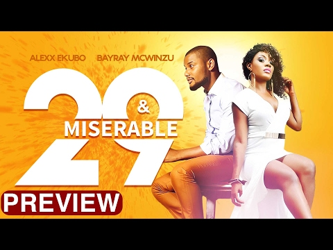 29 & Miserable - Latest 2017 Nigerian Nollywood Drama Movie (10 min preview)