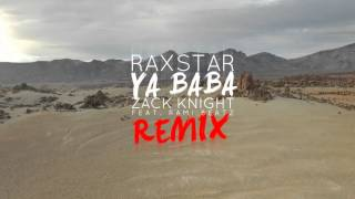 Raxstar x Zack Knight ft Rami Beatz - Ya Baba (Official Remix) [Lyric Video]