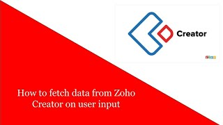 How to fetch data from Zoho Creator on user input