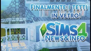 FINALMENTE I TETTI IN VETRO!-THE SIMS 4 ITA [News&Info]