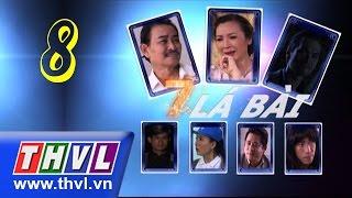 THVL | Bảy lá bài - Tập 8