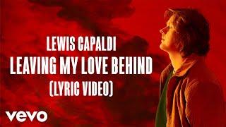 Lewis Capaldi - Leaving My Love Behind (Lyric   - YouTube