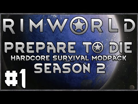 Rimworld: Prepare to Die - Season 2 #1 - (Hardcore Survival Modpack)