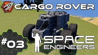 Cargo Rover - Space Engineers #03
