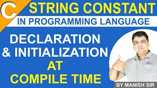 String Constant in C | Declaration & Initialization at Compile Time | String C Programming tutorial