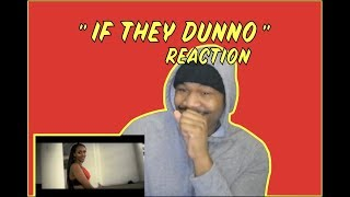 REUPLOAD   Bey T   If They Dunno (Official Video) #emPawa100 Artist | Reaction