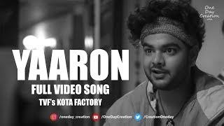 Yaaron - TVF Kota Factory Full Song Video   Ankur Tewari