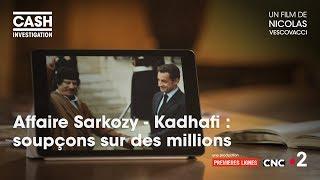 Cash investigation - Affaire Sarkozy/Kadhafi : Soupçons sur des millions - Video Youtube