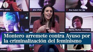 Montero arremete contra Ayuso por el señalamiento y criminalización del movimiento feminista