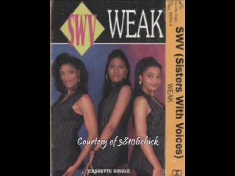 """Sisters With Voices (SWV) -- """"Weak"""" [R-N-B Mix] (1993)"""