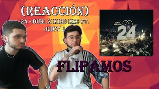 (REACCIÓN)💊💰 24 - DUKI x Kidd Keo ft. Juicy J (Video Oficial) | 24