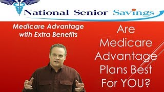 Are Medicare Advantage Plans Best for You