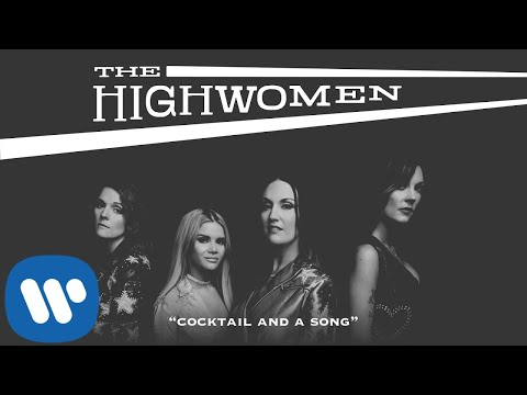 The Highwomen: Cocktail And A Song (OFFICIAL AUDIO)